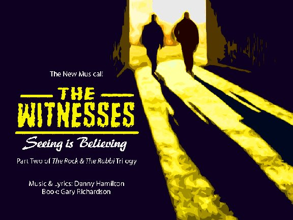 The Witnesses - The New Musical